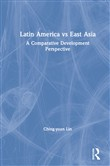 Latin America vs East Asia: A Comparative Development Perspective