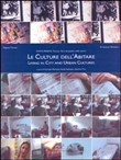 Le culture dell'abitare. Living in city and urban cultures