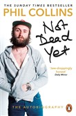 Not Dead Yet: The Autobiography