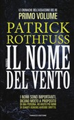 Il nome del vento. Le cronache dell'assassino del re. Vol. 1