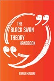 The Black Swan Theory Handbook - Everything You Need To Know About Black Swan Theory