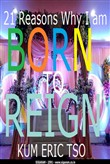 21 Reasons Why I'm Born to Reign