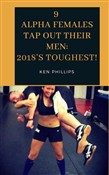 9 Alpha Females Tap Out Their Men: 2018's Toughest