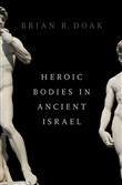 Heroic Bodies in Ancient Israel