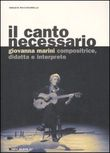 Il canto necessario. Con CD Audio