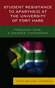Student Resistance to Apartheid at the University of Fort Hare
