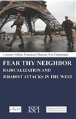 Fear thy neighbor. Radicalization and jihadist attacks in the West