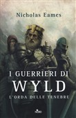 i guerrieri di wyld. l'or...