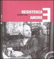 Resistenza e amore. Con CD Audio