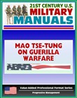 21st Century U.S. Military Manuals: Mao Tse-tung on Guerrilla Warfare (Yu Chi Chan) U.S. Marine Corps Reference Publication FMFRP 12-18 (Value-Added Professional Format Series)