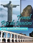 Travel Rio De Janeiro, Brazil: Illustrated Guide, Phrasebook, And Maps (Mobi Travel)