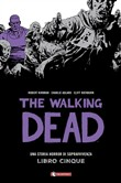 Una storia horror di sopravvivenza. The walking dead Vol. 5