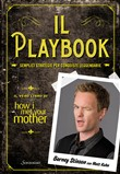 Il Playbook. Semplici strategie per conquistare le donne. Il vero libro di How I met your mother
