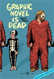 Graphic Novel is dead. Edizione speciale