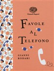 Favole al telefono. Ediz. illustrata