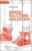 Manuale dell'eterno adolescente