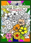 Behind the Flowers: Coloring Book