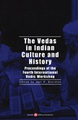 The vedas in indian culture and history. Proceedings of the 4th international Vedic workshop