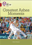 Greatest Ashes Moments: Band 14/Ruby (Collins Big Cat)