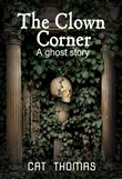 The Clown Corner: A Ghost Story
