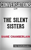 The Silent Sister: by Diane Chamberlain | Conversation Starters