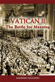Vatican II: The Battle for Meaning