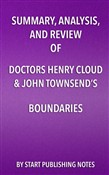 Summary, Analysis, and Review of Doctors Henry Cloud & John Townsend's Boundaries