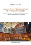 Claude d'Urfé's wainscoting as it was around 1557. From the «deep troubles» of a late 19th century artist-photographer to the recent achievement of a 3D reconstruct