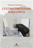 L'ultimo partigiano si racconta. Con DVD video