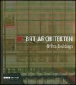 BRT Architekten. Office buildings. Ediz. italiana e inglese