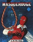 Il re dei folli. Masquerouge Vol. 3