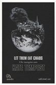 Let them eat chaos-Che mangino caos. Ediz. italiana e inglese