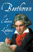 Beethoven - A Collection of Letters