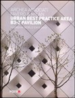 Urban best practice area B3-2 pavillon. Shangai World Expo 2010. Ediz. italiana e inglese