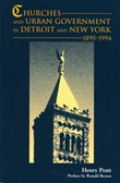 Churches and Urban Government in Detroit and New York, 1895-1994