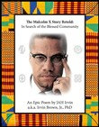 The Malcolm X Story Retold: In Search of the Blessed Community