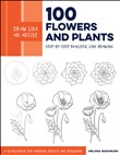 Draw Like an Artist: 100 Flowers and Plants