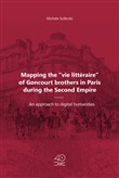 Mapping the «vie littéraire» of Goncourt brothers in Paris during the Second Empire. An approach to digital humanities