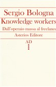 Knowledge workers. Dall'operaio massa al freelance