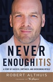 Never Enoughitis