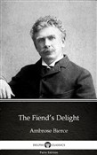 The Fiend's Delight by Ambrose Bierce (Illustrated)