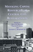 Managing Capital Resources for Central City Revitalization