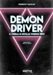 Demon driver. Il cinema di Nicolas Winding Refn