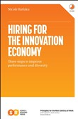 Hiring for the Innovation Economy: Three Steps to Improve Performance and Diversity