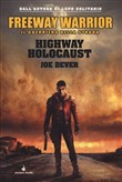 highway holocaust. freewa...