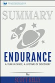 Summary: Endurance: A Year in Space, A Lifetime of Discovery