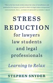 Stress Reduction for Lawyers, Law Students, and Legal Professionals: Learning to Relax
