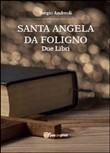 Sant'Angela da Foligno. Due libri