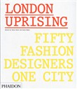 London uprising. Fifty fashion designers, one city