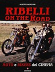 Ribelli on the road. Moto e bikers del cinema